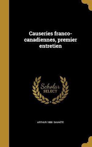Causeries Franco-Canadiennes, Premier Entretien af Arthur 1858- Savaete