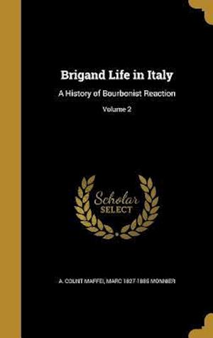 Brigand Life in Italy af A. Count Maffei, Marc 1827-1885 Monnier