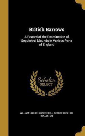 British Barrows af William 1820-1918 Greenwell, George 1829-1881 Rolleston