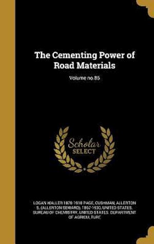 The Cementing Power of Road Materials; Volume No.85 af Logan Waller 1870-1918 Page