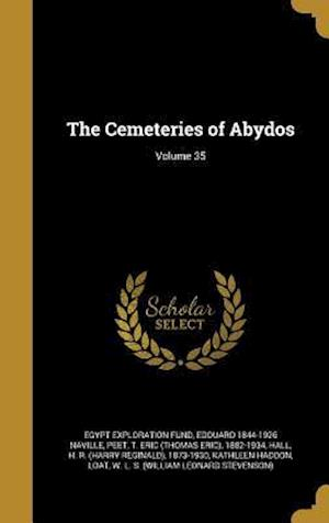 The Cemeteries of Abydos; Volume 35 af Edouard 1844-1926 Naville