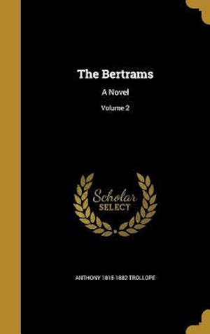 The Bertrams af Anthony 1815-1882 Trollope
