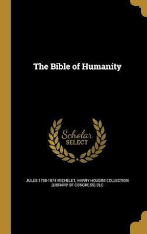 The Bible of Humanity af Jules 1798-1874 Michelet