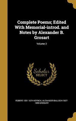 Complete Poems; Edited with Memorial-Introd. and Notes by Alexander B. Grosart; Volume 2 af Alexander Balloch 1827-1899 Grosart, Robert 1591-1674 Herrick