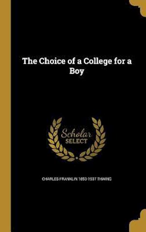 The Choice of a College for a Boy af Charles Franklin 1853-1937 Thwing