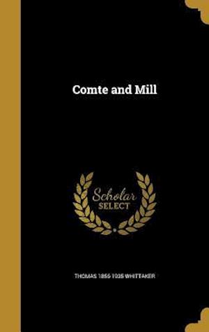 Comte and Mill af Thomas 1856-1935 Whittaker