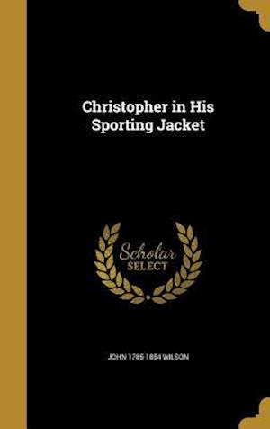 Christopher in His Sporting Jacket af John 1785-1854 Wilson