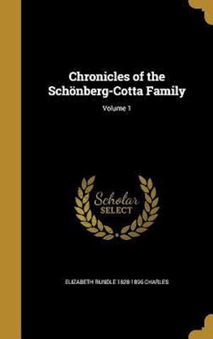 Chronicles of the Schonberg-Cotta Family; Volume 1 af Elizabeth Rundle 1828-1896 Charles