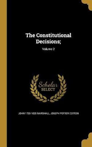 The Constitutional Decisions;; Volume 2 af Joseph Potter Cotton, John 1755-1835 Marshall