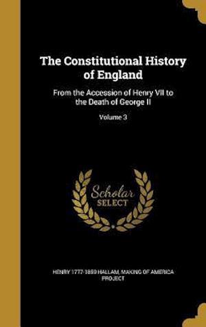 The Constitutional History of England af Henry 1777-1859 Hallam