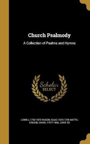 Church Psalmody af Lowell 1792-1872 Mason, Isaac 1674-1748 Watts