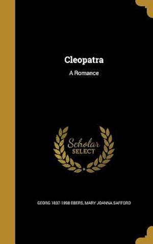 Cleopatra af Mary Joanna Safford, Georg 1837-1898 Ebers