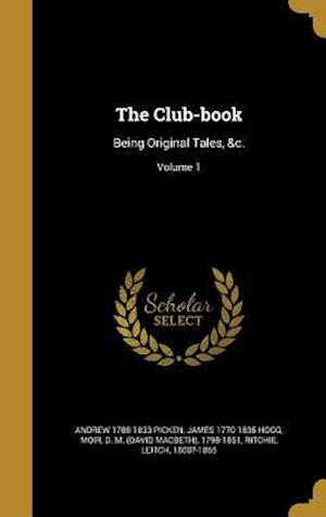 The Club-Book af John 1779-1839 Galt, Andrew 1788-1833 Picken