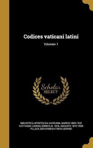 Codices Vaticani Latini; Volumen 1 af Marco 1869-1925 Vattasso