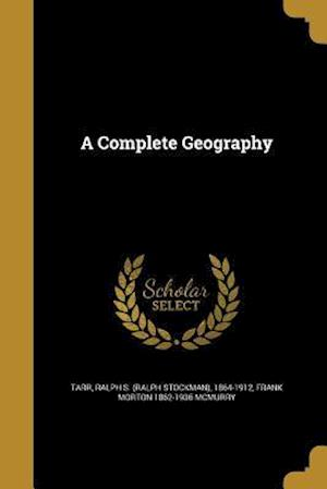 A Complete Geography af Frank Morton 1862-1936 McMurry