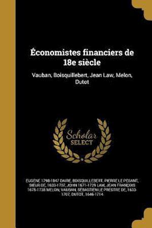 Economistes Financiers de 18e Siecle af John 1671-1729 Law, Eugene 1798-1847 Daire