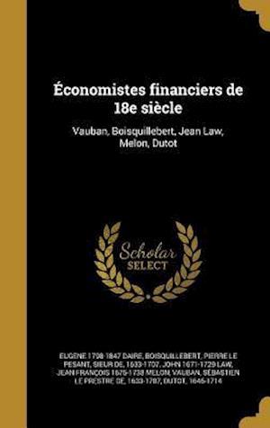 Economistes Financiers de 18e Siecle af Eugene 1798-1847 Daire, John 1671-1729 Law
