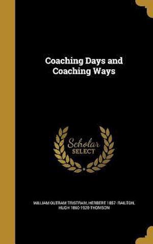 Coaching Days and Coaching Ways af Hugh 1860-1920 Thomson, Herbert 1857- Railton, William Outram Tristram