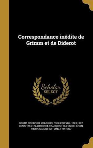 Correspondance Inedite de Grimm Et de Diderot af Francois 1764-1828 Cheron, Denis 1713-1784 Diderot