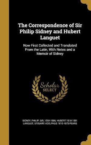 The Correspondence of Sir Philip Sidney and Hubert Languet af Steuart Adolphus 1815-1875 Pears, Hubert 1518-1581 Languet