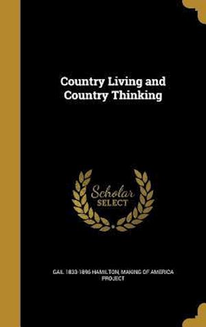 Country Living and Country Thinking af Gail 1833-1896 Hamilton