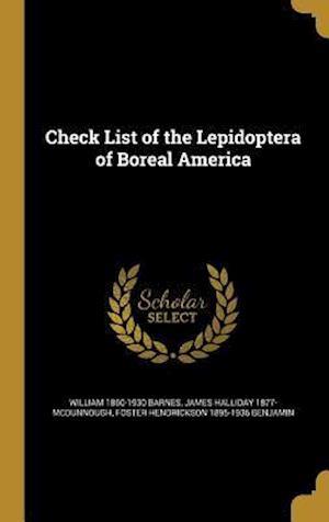 Check List of the Lepidoptera of Boreal America af William 1860-1930 Barnes, James Halliday 1877- McDunnough, Foster Hendrickson 1895-1936 Benjamin