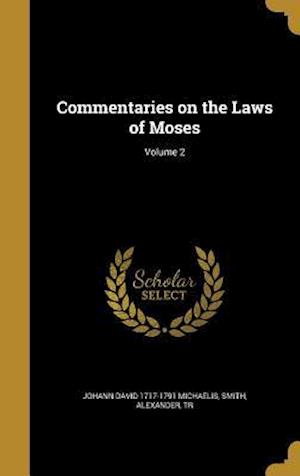 Commentaries on the Laws of Moses; Volume 2 af Johann David 1717-1791 Michaelis