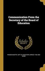 Communication from the Secretary of the Board of Education af Horace 1796-1859 Mann