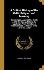 A   Critical History of the Celtic Religion and Learning af John 1670-1722 Toland