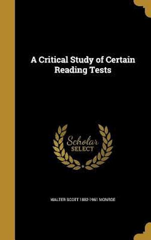 A Critical Study of Certain Reading Tests af Walter Scott 1882-1961 Monroe