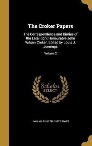 The Croker Papers af John Wilson 1780-1857 Croker