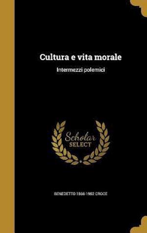 Cultura E Vita Morale af Benedetto 1866-1952 Croce