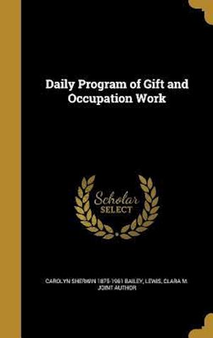 Daily Program of Gift and Occupation Work af Carolyn Sherwin 1875-1961 Bailey