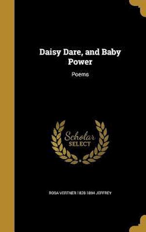 Daisy Dare, and Baby Power af Rosa Vertner 1828-1894 Jeffrey