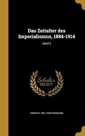 Das Zeitalter Des Imperialismus, 1884-1914; Band 2 af Heinrich 1851-1920 Friedjung
