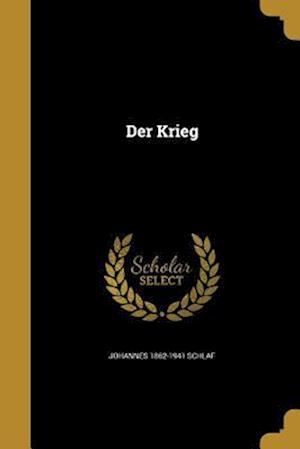 Der Krieg af Johannes 1862-1941 Schlaf