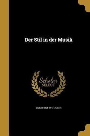 Der Stil in Der Musik af Guido 1855-1941 Adler