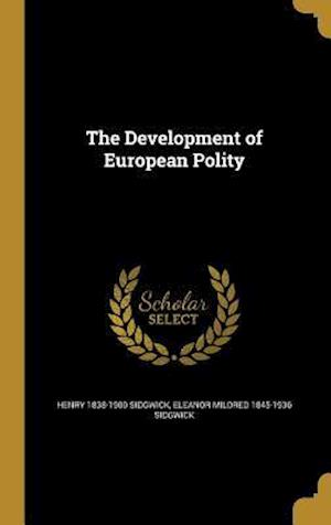 The Development of European Polity af Eleanor Mildred 1845-1936 Sidgwick, Henry 1838-1900 Sidgwick