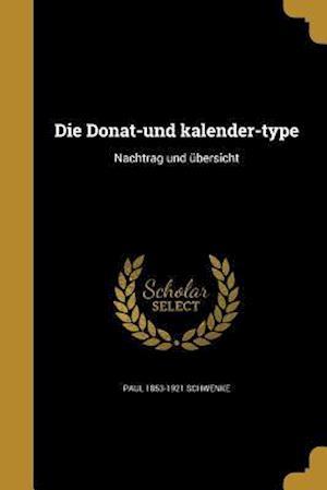 Die Donat-Und Kalender-Type af Paul 1853-1921 Schwenke