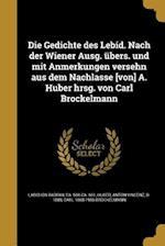 Die Gedichte Des Lebid. Nach Der Wiener Ausg. Ubers. Und Mit Anmerkungen Versehn Aus Dem Nachlasse [Von] A. Huber Hrsg. Von Carl Brockelmann af Carl 1868-1956 Brockelmann