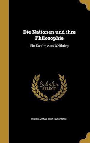 Die Nationen Und Ihre Philosophie af Wilhelm Max 1832-1920 Wundt