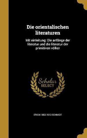 Die Orientalischen Literaturen af Erich 1853-1913 Schmidt