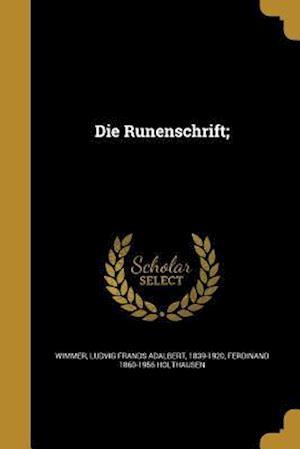 Die Runenschrift; af Ferdinand 1860-1956 Holthausen