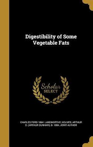 Digestibility of Some Vegetable Fats af Charles Ford 1864- Langworthy