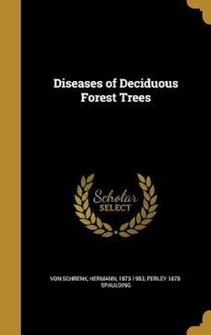 Diseases of Deciduous Forest Trees af Perley 1878- Spaulding