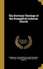 The Doctrinal Theology of the Evangelical Lutheran Church af Heinrich 1811-1885 Schmid