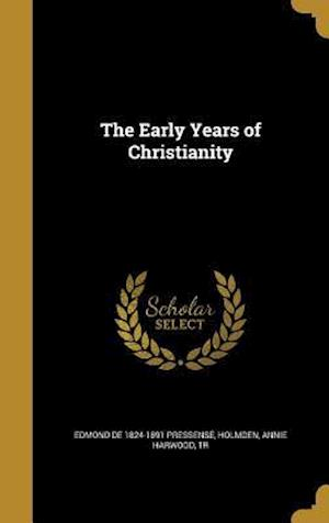 The Early Years of Christianity af Edmond De 1824-1891 Pressense