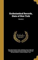 Ecclesiastical Records, State of New York; Volume 6 af Hugh 1856-1916 Hastings