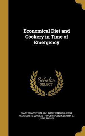 Economical Diet and Cookery in Time of Emergency af Mary Swartz 1874-1941 Rose
