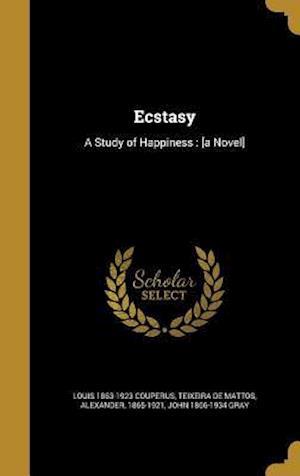 Ecstasy af Louis 1863-1923 Couperus, John 1866-1934 Gray
